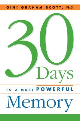 AMACOM/American Management Association 30 Days to a More Powerful Memory by Scott, Gini Graham, Jd [Paperback] at Sears.com