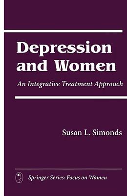 Depression and Women By Simonds, Susan L., Ph.D.