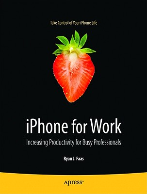 iPhone for Work By Faas, Ryan J.