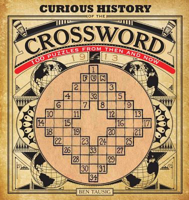 Curious History of the Crossword By Tausig, Ben